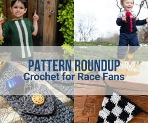 Cover page for the roundup of crochet patterns for race fans